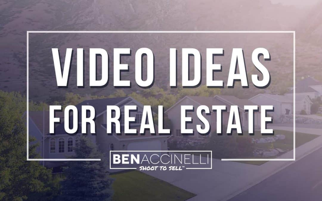 Video Ideas for Real Estate Agents