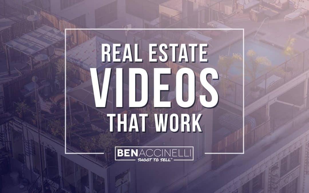 Real Estate Videos That Work