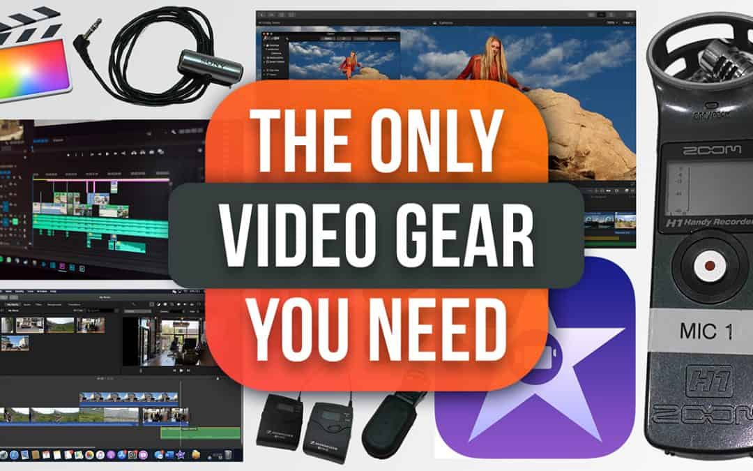The Only Video Gear You Need